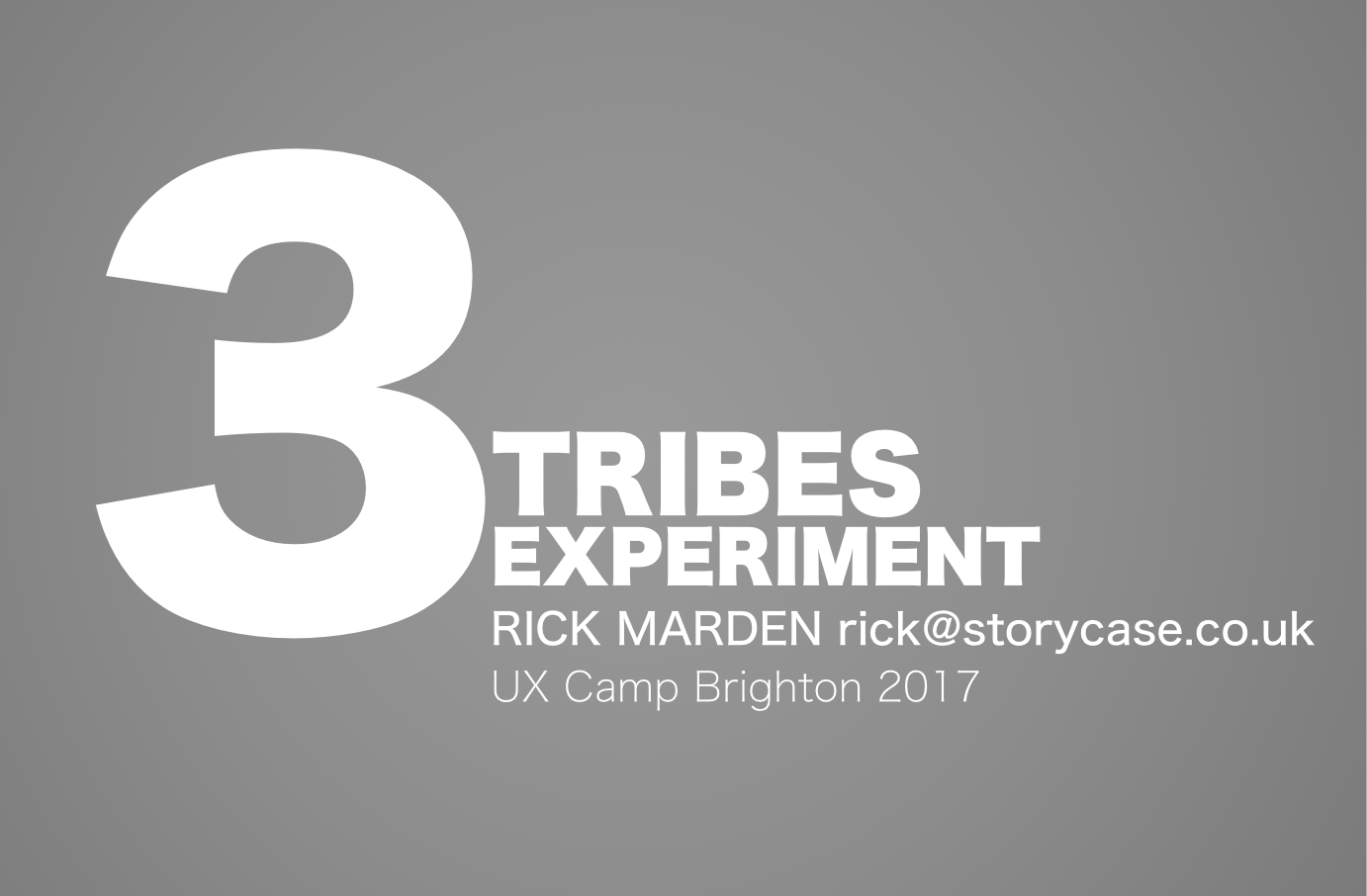 3 Tribes Experiment UX Camp 2017